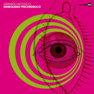 Simbolismo Psichedelico- Iacoucci-ristampa vinile Intervallo, edizioni FlipperMusic