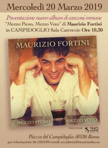 Maurizio Fortini presenta l'album di canzoni romane Mezzo Pieno, Mezzo Voto presso la Sala Carroccio del Campidoglio Mercoledì 20 Marzo 2019, ore 10.30